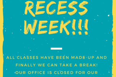 RECESS WEEK  is HERE!